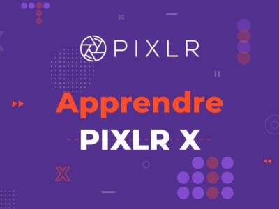 Vos premiers pas sur Pixlr X (Cours en Français)